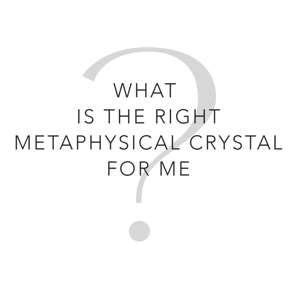 how to choose a metaphysical crystal